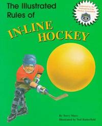 THE ILLUSTRATED RULES OF IN-LINE HOCKEY by  Ned  Terry; Butterfield - Paperback - 1996 - from Neil Shillington: Bookdealer & Booksearch and Biblio.co.uk