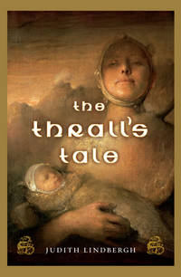 The Thrall's Tale -  Signed by  Judith Lindbergh - Signed First Edition - 2006 - from Blue Sky Books (SKU: biblio72)