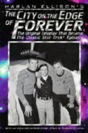 """Harlan Ellison's """"The City on the Edge of Forever"""": The Original Star Trek Teleplay"""