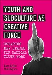 Youth and Subculture as Creative Force: Creating New Spaces for Radical Youth Work
