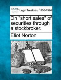 On Short Sales Of Securities Through a Stockbroker