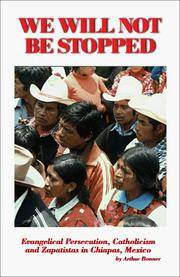 image of We Will Not Be Stopped: Evangelical Persecution, Catholicism and Zapatismo in Chiapas, Mexico