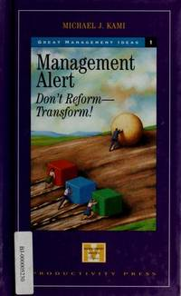 Management Alert: Don't Reform-Transform! (Management Master Series) by  Michael J Kami - Hardcover - from MediaBazaar and Biblio.com