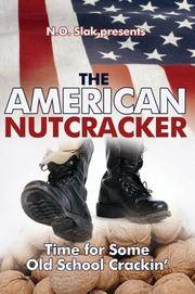 The American Nutcracker: Time for Some Old School Crackin