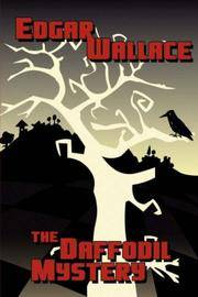 The Daffodil Mystery by Edgar Wallace - Hardcover - 2007-04-09 - from Books Express and Biblio.com