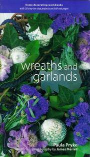 Wreaths and Garlands (Decorating Workbooks) by Paula Pryke - Hardcover - 08/26/1998 - from Greener Books Ltd and Biblio.com