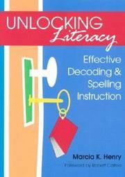 Unlocking Literacy  Effective Decoding & Spelling Instruction
