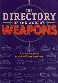 The Directory of the World's Weapons [Hardcover] n/a