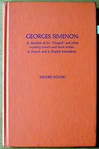 Georges Simenon: A Checklist of his 'Maigret' and Other Mystery Novels and Short Stories in French and English Translations (The Scarecrow Author Bibliographies Series)