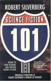 Science Fiction: 101: Robert Silverberg's Worlds of Wonder
