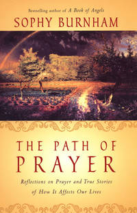 image of The Path of Prayer: Reflections on Prayer and True Stories of How It Affects Our Lives