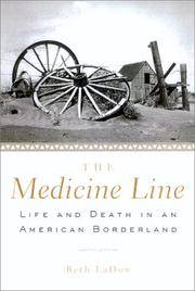 The Medicine Line :  Life and Death on a North American Borderland