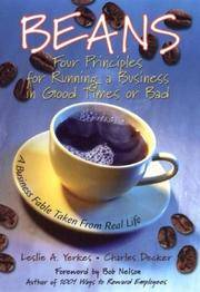 Beans : Four Principles for Running a Business in Good Times or Bad  (A  Business Fable Taken From Real Life)