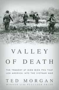 Valley of Death: The Tragedy at Dien Bie