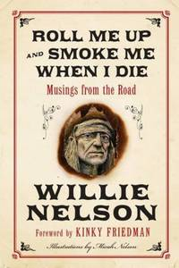 ROLL ME UP AND SMOKE ME WHEN I DIE: MUSING FROM THE ROAD