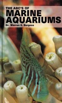 ABC's of Marine Aquariums by  Warren E Burgess - Hardcover - from MediaBazaar and Biblio.com