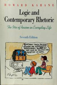 Logic and Contemporary Rhetoric: The Use of Reason in Everyday Life by Howard Kahane - Paperback - 1994 - from Anybook Ltd (SKU: 6649357)