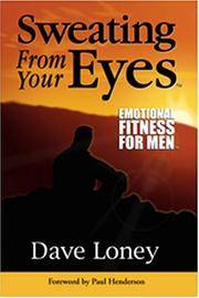 image of Sweating from Your Eyes:  Emotional Fitness for Men