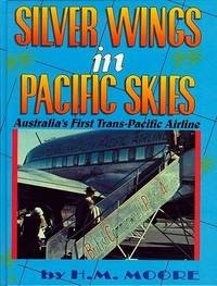 Silver Wings in Pacific Skies - Australia's first trans-Pacific airline (BCPA) inscribed by...