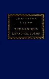 image of The Man Who Loved Children (Everyman's Library Classics & Contemporary Classics)