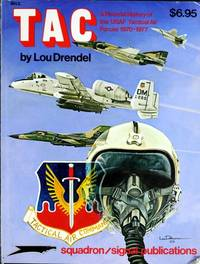 TAC: A Pictorial History of the USAF Tactical Air Forces 1970-1977 - Aircraft Specials series...