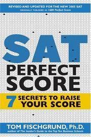 SAT PERFECT SCORE: The 7 Secrets of Acing the SAT