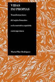 Vidas impropias  transformaciones del sujeto femenino en la narrativa  española contemporánea