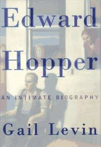 Edward Hopper: An Intimate Biography. by Gail Levin - 1995.