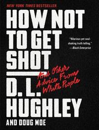 HOW NOT TO GET SHOT: And Other Advice from Whit