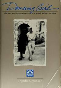 Dancing Girl : Themes & Improvisations in a Greek Village Setting