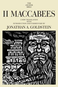 II Maccabees.  A New Translation with Introduction and Commentary.  (The Anchor Bible, Vol. 41A)
