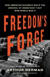 image of Freedom's Forge: How American Business Produced Victory in World War II