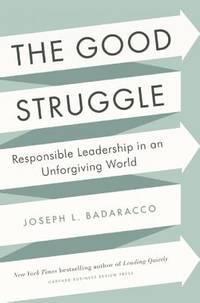 The Good Struggle: Responsible Leadership in an Unforgiving World