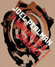 Joel Perlman: A Sculptor's Journey