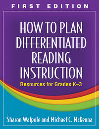 How to Plan Differentiated Reading Instruction, First Edition: Resources for Grades K-3 (Solving...