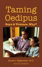 Taming Oedipus: Boys & Violence: Why?