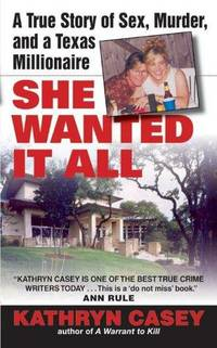 image of She Wanted it All: a True Story of Sex, Murder, and a Texas Millionaire