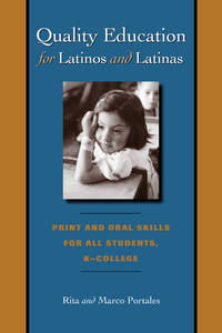 Quality Education for Latinos and Latinas: Print and Oral Skills for All Students, K-College (Joe R. and Teresa Lozana Long Series in Latin American and Latino Art and Culture) by  Marco Portales Rita Portales - Paperback - 2005-06-01 - from Ergodebooks (SKU: DADAX0292706642)