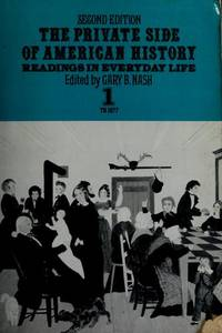 The Private Side of American History. Readings in Everyday Life. Volume I to 1877, Volume II...