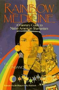 RAINBOW MEDICINE: Visionary Guide to Native American Shamanism