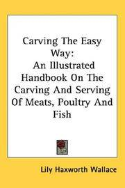 image of Carving The Easy Way: An Illustrated Handbook On The Carving And Serving Of Meats, Poultry And Fish