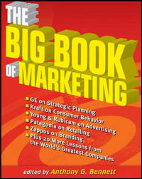 THE BIG BOOK OF MARKETING: LESSONS AND BEST PRACTICES FROM THE WORLD'S GREATEST COMPANIES