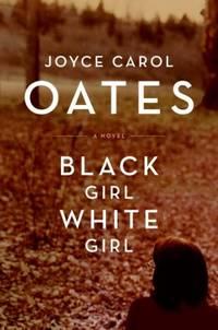 Black Girl / White Girl: A Novel