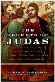 SECRETS OF JUDAS: The Story Of The Misunderstood Disciple & His Lost Gospel (q)