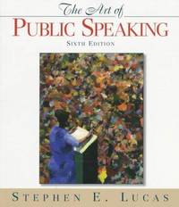 Art of Public Speaking by Stephen E. Lucas - 1997-07-05 - from Books Express and Biblio.com