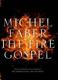 The Fire Gospel: A Novel