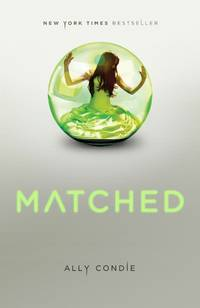 Matched by Ally Condie - from Better World Books  (SKU: GRP26650841)