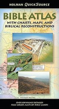 Holman Quicksource Bible Atlas:  With Charts, Maps, and Biblical  Reconstructions