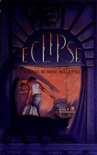 Eclipse: A Novel by Rene Belletto