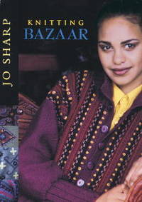 Knitting Bazaar by  Jo Sharp - Paperback - 1999 - from The Old Library Bookshop and Biblio.com